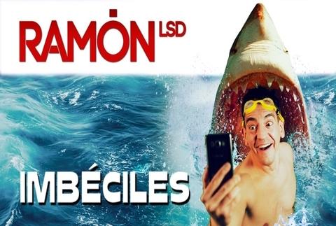 Imbéciles - Ramón LSD