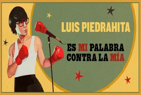 Luis Piedrahita - Es mi palabra contra la mía, en Madrid