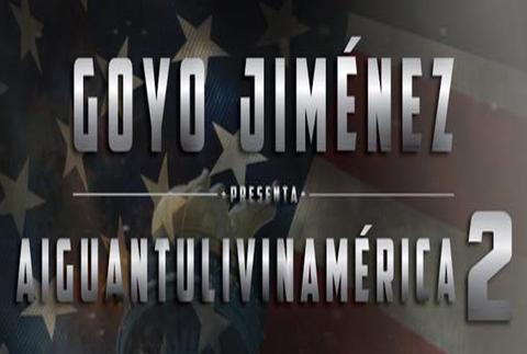Goyo Jiménez: Aiguantulivinamerica 2
