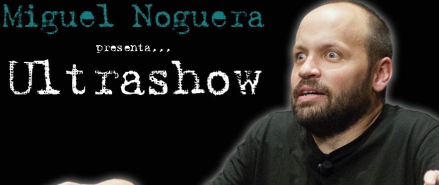 Miguel Noguera - Ultrashow, en Madrid