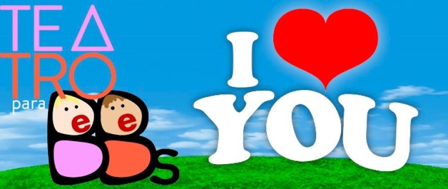 Teatro para beb�s: I love you
