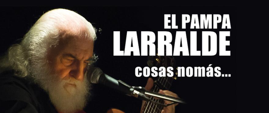 El Pampa Larralde en Cosas Nom�s...