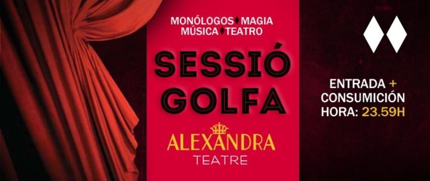 Sessio golfa Alexandra Teatre