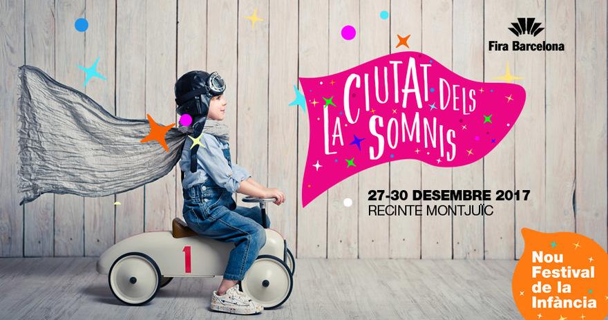 Entradas Para La Ciutat Dels Somnis Nuevo Festival De La Infancia