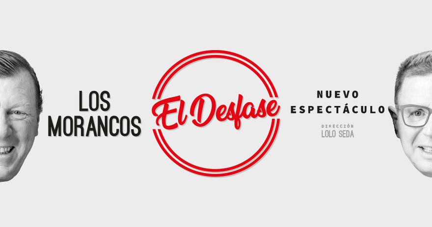 Entradas Para Los Morancos El Desfase 10 Dto Madrid Atrapalo Com