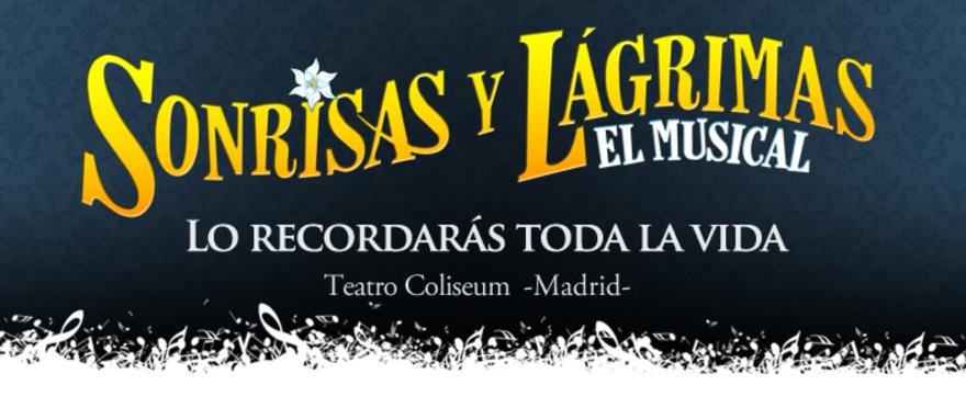 Sonrisas y Lágrimas, Madrid - Últimas funciones!