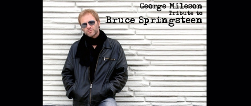 Tributo a Bruce Springsteen, George Mileson