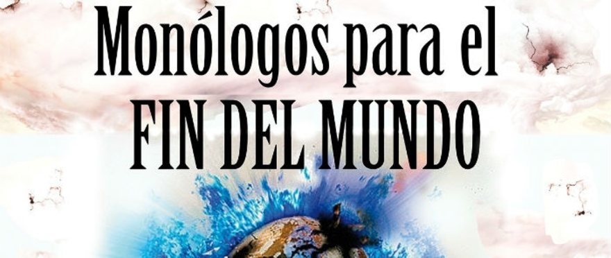 M�nologos para el fin del mundo