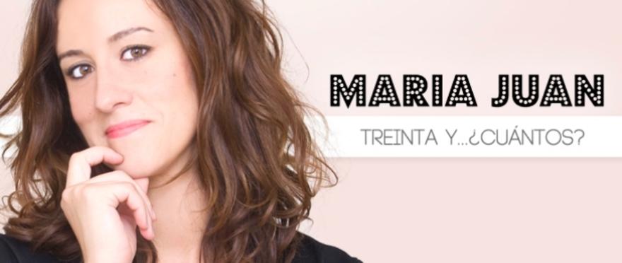 María Juan - Treinta y... ¿cuántos?